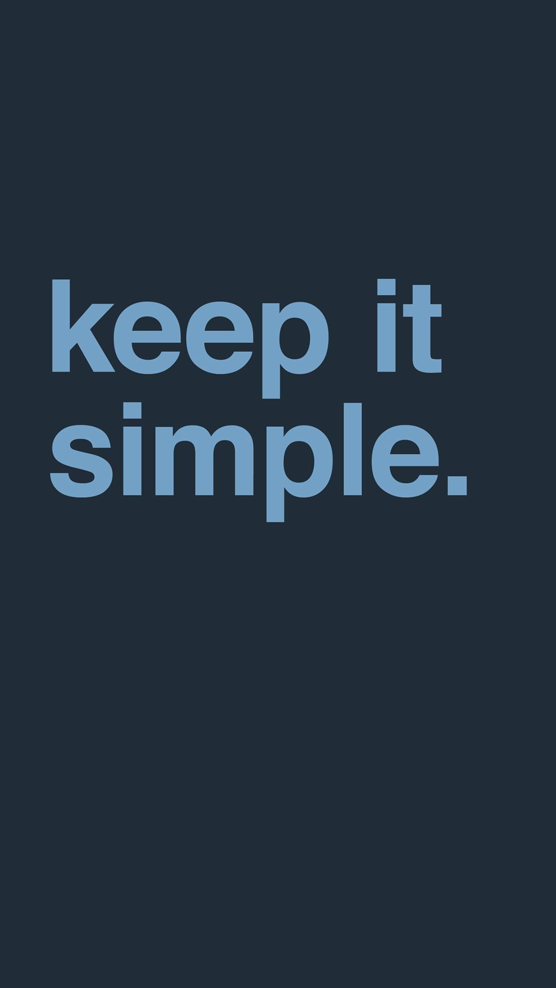 Keep It Simple Iphone Wallpaper Hd