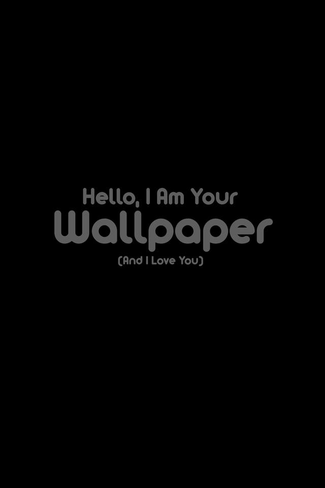 Im Your Wallpaper Wallpaper