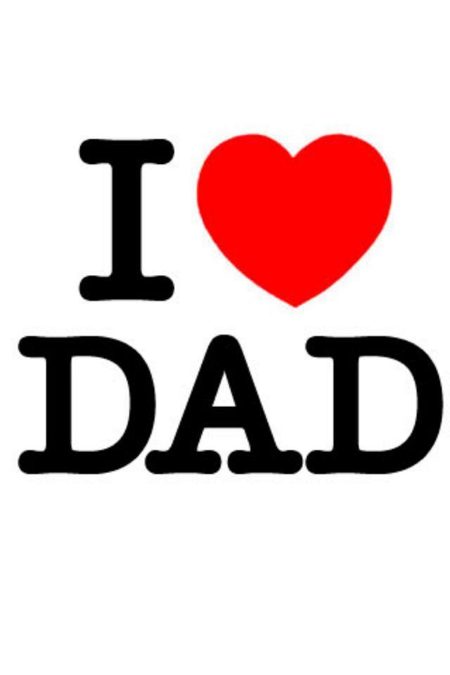 Wallpaper I Love You Dad : I Love Dad iPhone Wallpaper HD